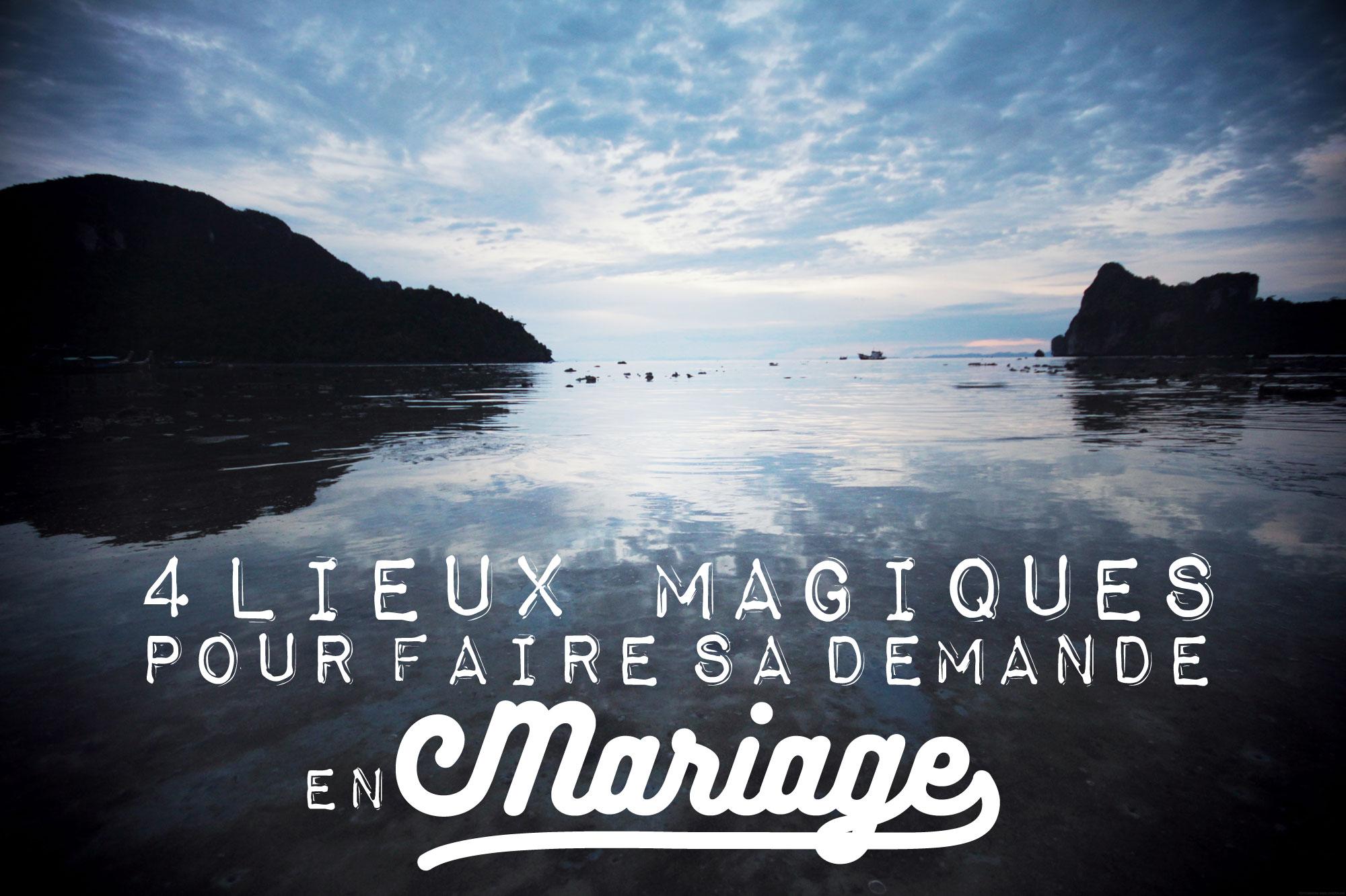 4 destinations magiques pour faire sa demande en mariage happy city. Black Bedroom Furniture Sets. Home Design Ideas